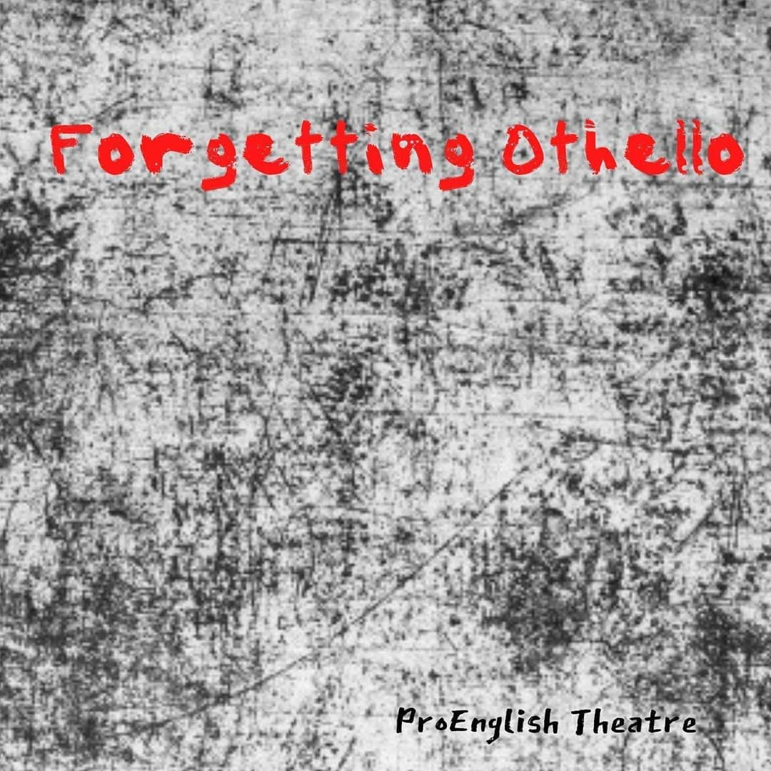 histrionics - FORGETTING OTHELLO